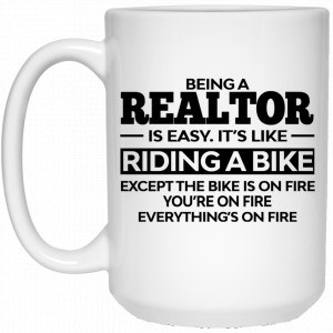 Being A Realtor Is Easy It's Like Riding A Bike Mug Coffee Mugs