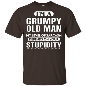 I'm A Grumpy Old Man My Level Of Sarcasm Depends On Your Stupidity Shirt, Hoodie, Tank Apparel 2
