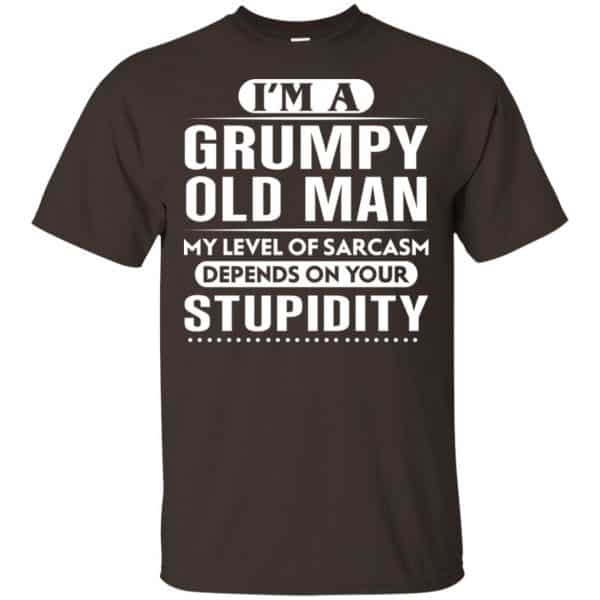 I'm A Grumpy Old Man My Level Of Sarcasm Depends On Your Stupidity Shirt, Hoodie, Tank Apparel 4