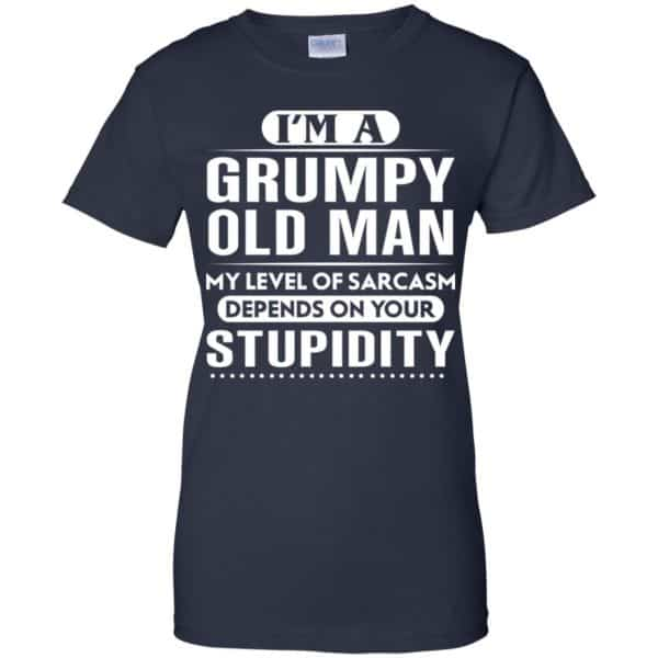 I'm A Grumpy Old Man My Level Of Sarcasm Depends On Your Stupidity Shirt, Hoodie, Tank Apparel 13