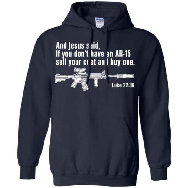 And Jesus Said Ì You Don't Have An AR-15 Sell Your Coat And Buy One Shirt, Hoodie, Tank Apparel 8