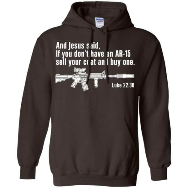 And Jesus Said Ì You Don't Have An AR-15 Sell Your Coat And Buy One Shirt, Hoodie, Tank Apparel 9