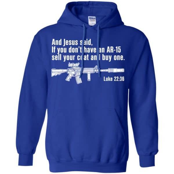 And Jesus Said Ì You Don't Have An AR-15 Sell Your Coat And Buy One Shirt, Hoodie, Tank Apparel 10