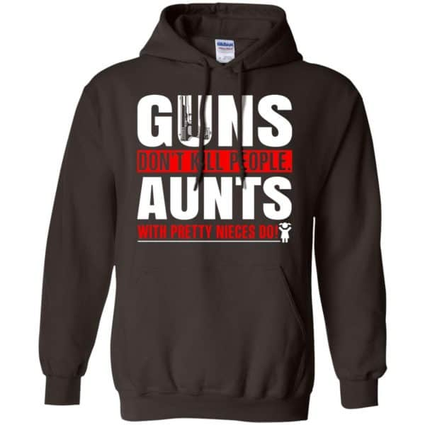 Guns Don't Kill People Aunts With Pretty Nieces Do Shirt, Hoodie, Tank Apparel 9