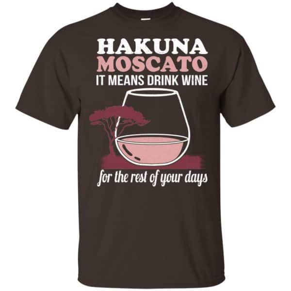 Hakuna Moscato It Means Drink Wine For The Rest Of Your Days Shirt, Hoodie, Tank Apparel 4