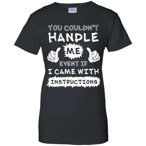 You Couldn't Handle Me Event If I Came With Instructions Shirt, Hoodie, Tank Apparel