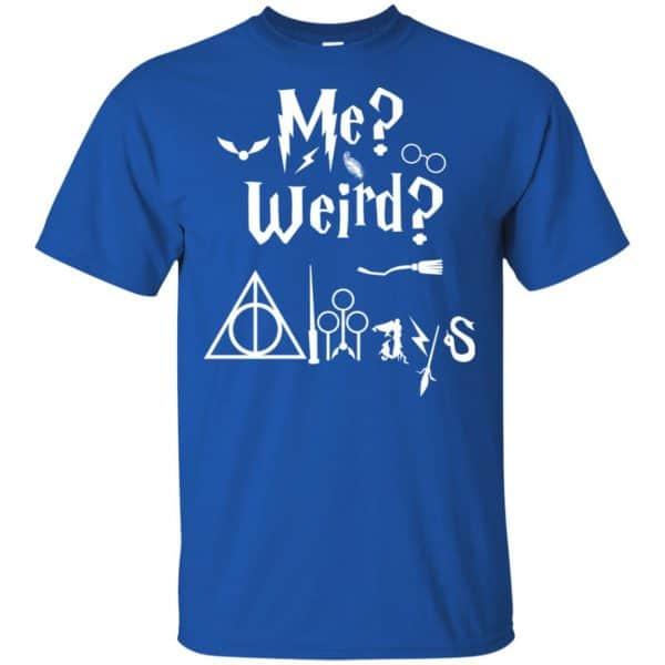 Me? Weird? Always. – Harry Potter Shirt, Hoodie, Tank Apparel 5