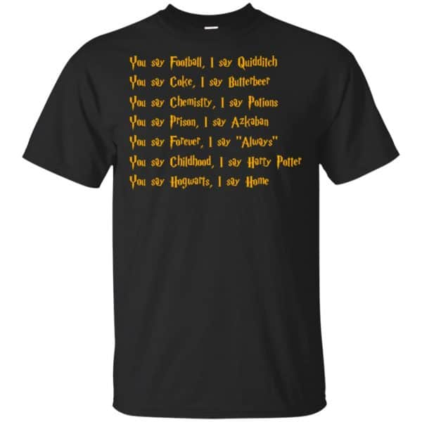 Harry Potter You Say Football I Say Quidditch Shirt, Hoodie, Tank Apparel 3