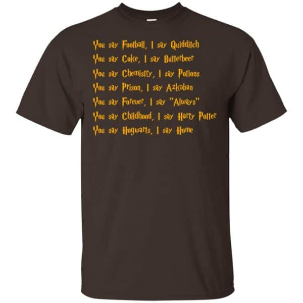 Harry Potter You Say Football I Say Quidditch Shirt, Hoodie, Tank Apparel 4