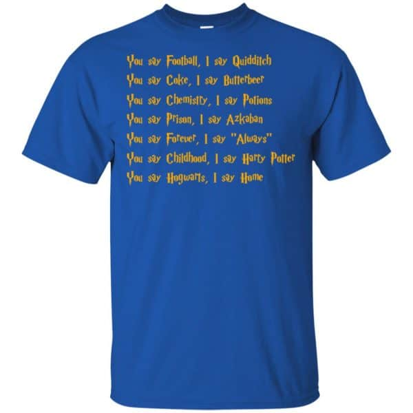 Harry Potter You Say Football I Say Quidditch Shirt, Hoodie, Tank Apparel 5