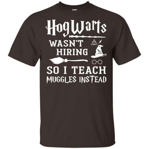 Hogwarts Wasn't Hiring So I Teach Muggles Instead Shirt, Hoodie, Tank Apparel 4