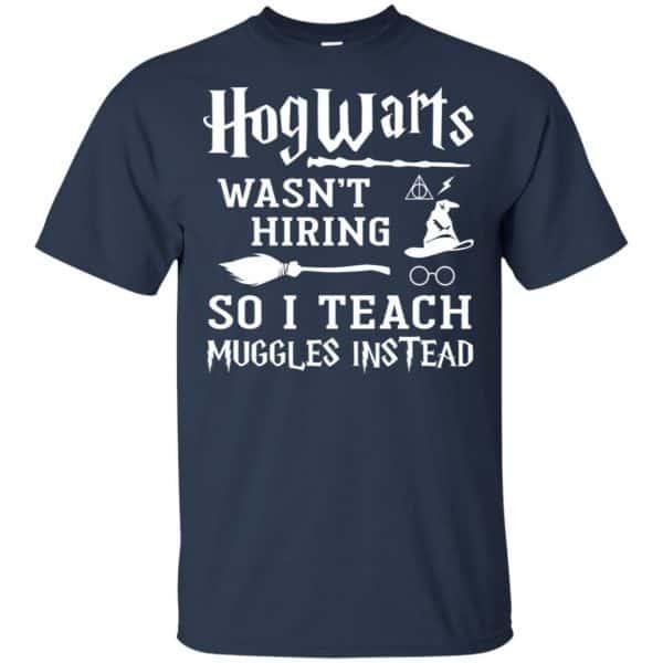 Hogwarts Wasn't Hiring So I Teach Muggles Instead Shirt, Hoodie, Tank Apparel 6