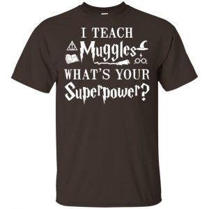 I Teach Muggles What's Your Superpower Harry Potter Shirt, Hoodie, Tank Apparel 2