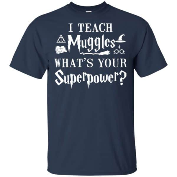 I Teach Muggles What's Your Superpower Harry Potter Shirt, Hoodie, Tank Apparel 6