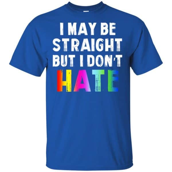 I May Be Straight But I Don't Hate LGBT Shirt, Hoodie, Tank Apparel 5