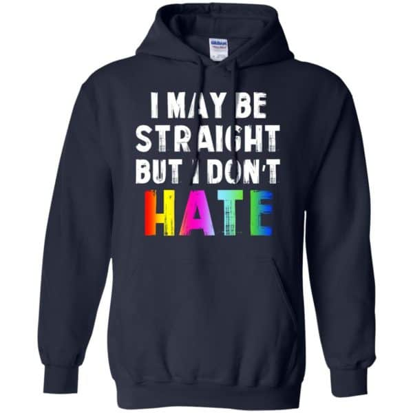 I May Be Straight But I Don't Hate LGBT Shirt, Hoodie, Tank Apparel 8
