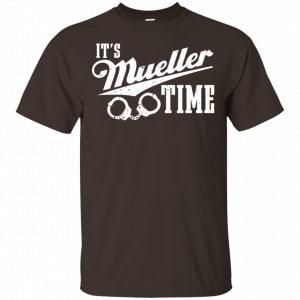 It's Mueller Time Shirt, Hoodie, Tank Apparel