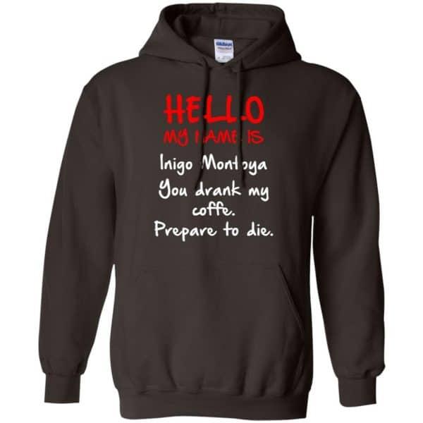 Hello My Name Is Inigo Montoya You Drank My Coffee Prepare To Die Shirt, Hoodie, Tank Apparel 9