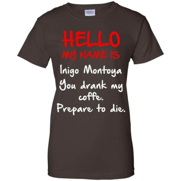 Hello My Name Is Inigo Montoya You Drank My Coffee Prepare To Die Shirt, Hoodie, Tank Apparel 12