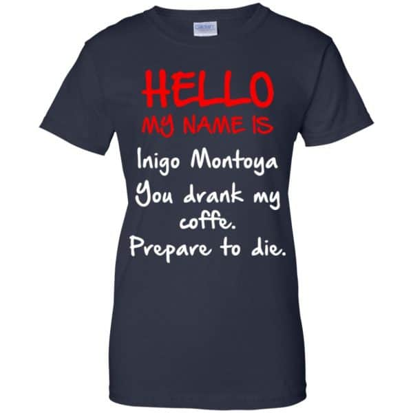 Hello My Name Is Inigo Montoya You Drank My Coffee Prepare To Die Shirt, Hoodie, Tank Apparel 13