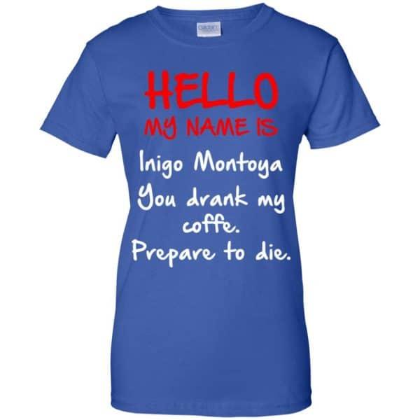 Hello My Name Is Inigo Montoya You Drank My Coffee Prepare To Die Shirt, Hoodie, Tank Apparel 14