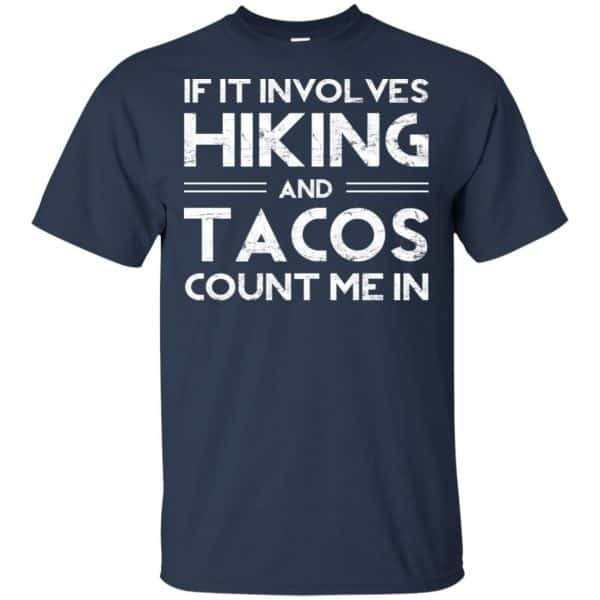 If It Involves Hiking And Tacos Count Me In Shirt, Hoodie, Tank Apparel 6