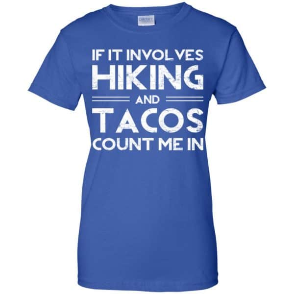 If It Involves Hiking And Tacos Count Me In Shirt, Hoodie, Tank Apparel 14