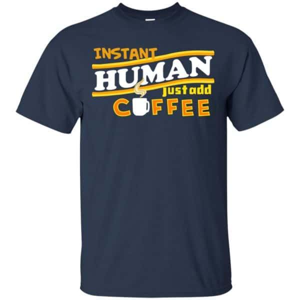 Instant Human Just Add Coffee Shirt, Hoodie, Tank Apparel 6