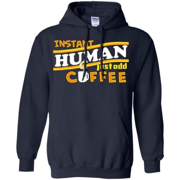 Instant Human Just Add Coffee Shirt, Hoodie, Tank Apparel 8