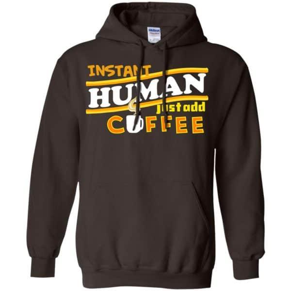 Instant Human Just Add Coffee Shirt, Hoodie, Tank Apparel 9