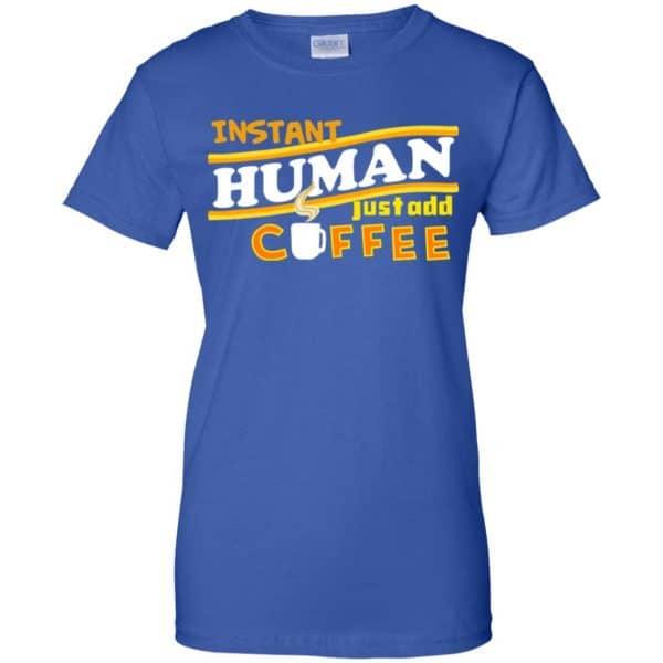 Instant Human Just Add Coffee Shirt, Hoodie, Tank Apparel 14