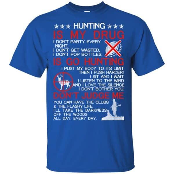 Hunting Is My Drug T-Shirts, Hoodie, Tank Apparel 5