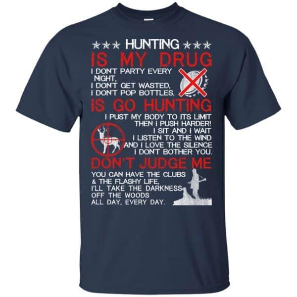 Hunting Is My Drug T-Shirts, Hoodie, Tank Apparel 6