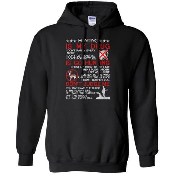 Hunting Is My Drug T-Shirts, Hoodie, Tank Apparel 7