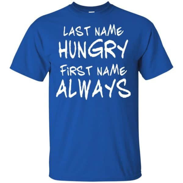 Last Name Hungry First Name Always Baby Shirt, Hoodie, Tank Apparel 5