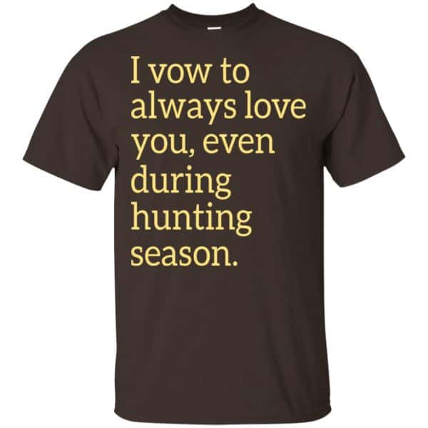 I Vow To Always Love You Even During Hunting Season Shirt, Hoodie, Tank Apparel 4