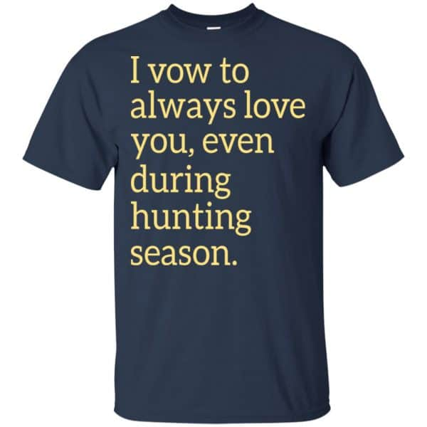 I Vow To Always Love You Even During Hunting Season Shirt, Hoodie, Tank Apparel 6
