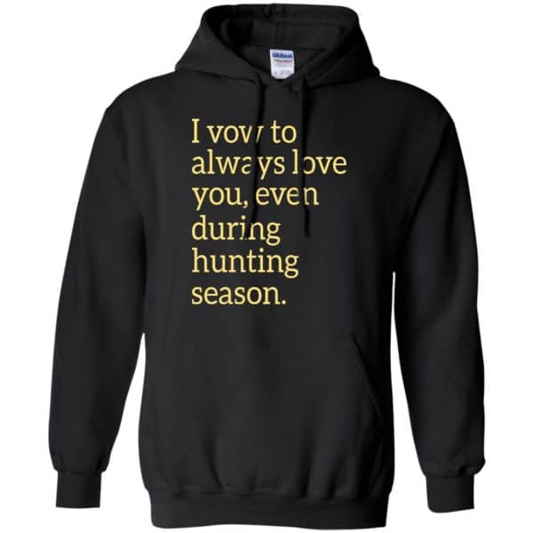 I Vow To Always Love You Even During Hunting Season Shirt, Hoodie, Tank Apparel 7