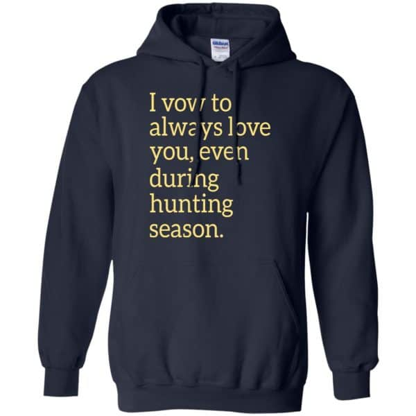 I Vow To Always Love You Even During Hunting Season Shirt, Hoodie, Tank Apparel 8