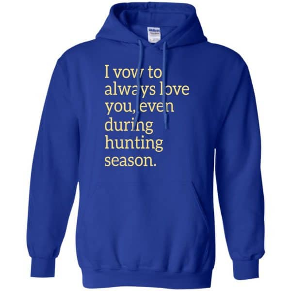 I Vow To Always Love You Even During Hunting Season Shirt, Hoodie, Tank Apparel 10