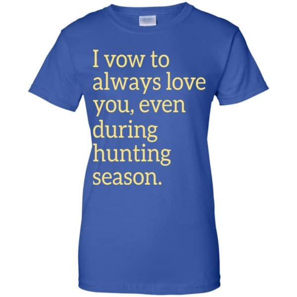 I Vow To Always Love You Even During Hunting Season Shirt, Hoodie, Tank Apparel 14