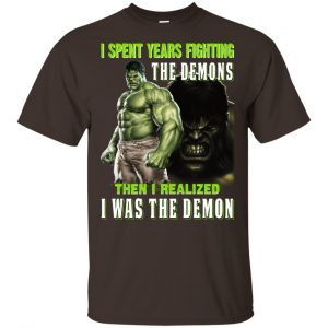 I Spent Years Fighting The Demons Then I Realized I Was The Demon Shirt, Hoodie, Tank Apparel 2