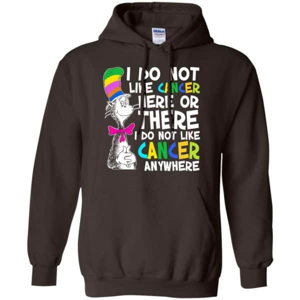 I Do Not Like Cancer Here Or There I Do Not Like Cancer Everywhere Shirt, Hoodie, Tank Apparel 9