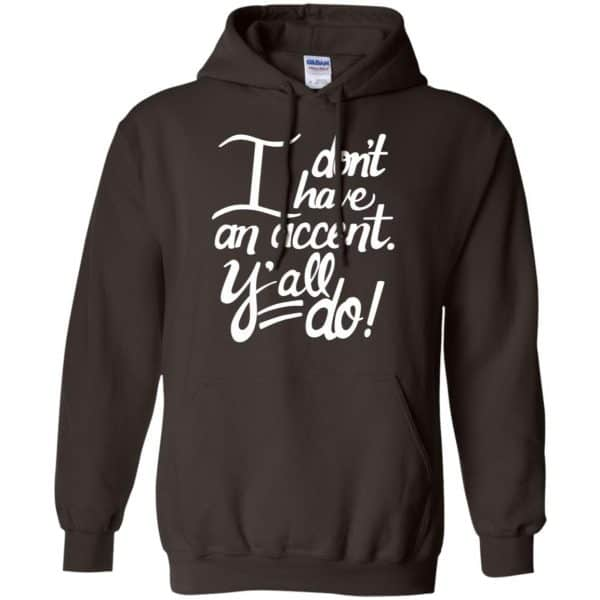 I Don't Have An Accent Y'all Do Shirt, Hoodie, Tank Apparel 9