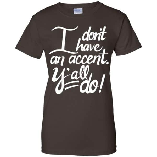 I Don't Have An Accent Y'all Do Shirt, Hoodie, Tank Apparel 12