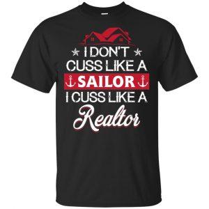 I Dont Cuss Like A Sailor I Cuss Like A Realtor Shirt, Hoodie, Tank