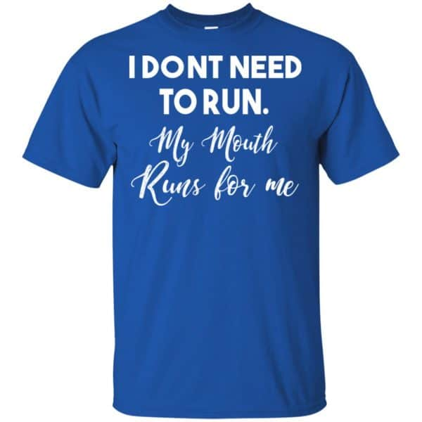 I Don't Need To Run My Mouth Runs For Me Shirt, Hoodie, Tank Apparel 5