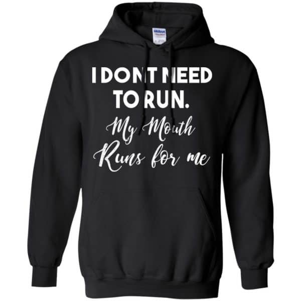 I Don't Need To Run My Mouth Runs For Me Shirt, Hoodie, Tank Apparel 7