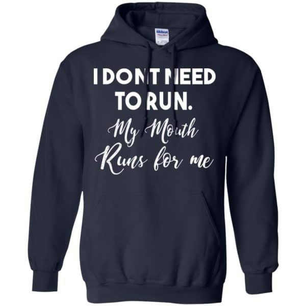 I Don't Need To Run My Mouth Runs For Me Shirt, Hoodie, Tank Apparel 8