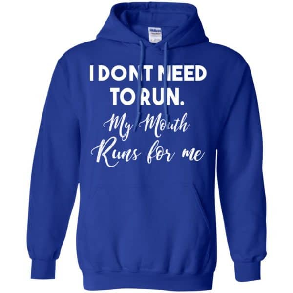I Don't Need To Run My Mouth Runs For Me Shirt, Hoodie, Tank Apparel 10